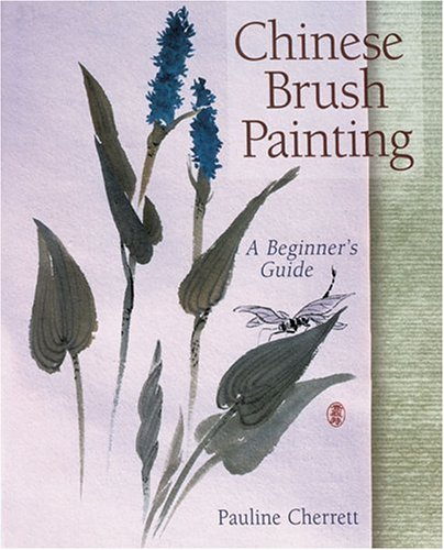 Chinese Brush Painting: A Beginner's Guide, Cherrett, Pauline