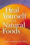 Heal Yourself With Natural Foods
