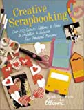 Creative Scrapbooking: Over 300 Cutouts, Patterns, and Ideas to Embellish and Enhance Your Treasured Memories
