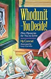Whodunit - You Decide!: Mini-Mysteries For You To Solve by  Hy Conrad (Author) (Paperback - December 1996)