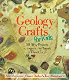 Geology Crafts for Kids: 50 Nifty Projects to Explore the Marvels of Planet Earth