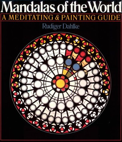 Mandalas Of The World: A Meditating & Painting Guide, Dahlke, Rudiger