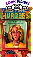 Almost Perfect Murders: Mini-Mysteries For You To Solve by  Hy Conrad, Lucy Corvino (Illustrator) (Paperback - June 1997)