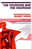 Colonizer and the Colonized by Albert Memmi, Susan G. Miller (Designer), Jean-Paul Sartre (Designer)
