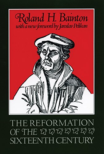 The Reformation of the Sixteenth Century, Bainton, Roland