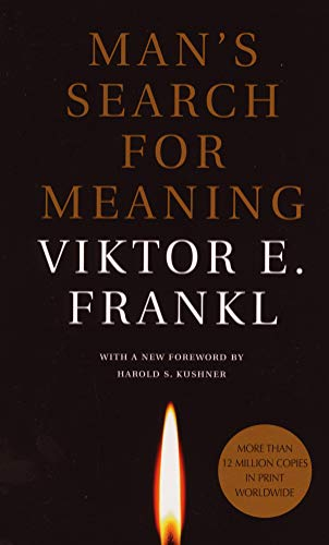 Man's Search for Meaning - Viktor E. FranklWilliam J. Winslade, Harold S. Kushner