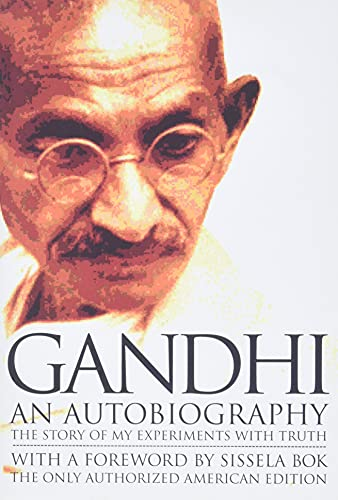 Gandhi An Autobiography: The Story of My Experiments With Truth, by Gandhi, M