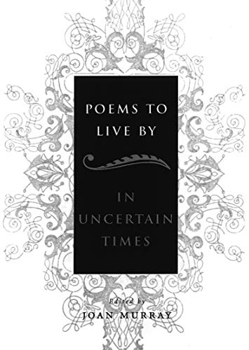 Poems To Live By in Uncertain Times, Murray, Joan
