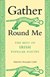 Gather 'Round Me : The Best of Irish Popular Poetry