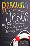 Rescuing Jesus: How People of Color, Women and Queer Christians Are Reclaiming Evangelicalism book cover