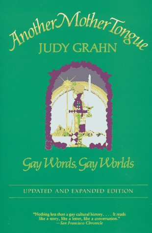 Another Mother Tongue: Gay Words, Gay Worlds, Judy Grahn