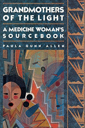 Grandmothers of The Light: A Medicine Woman's Sourcebook, Allen, Paula Gunn