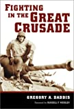Fighting in the Great Crusade: An 8th Infantry Artillery Officer in World War II