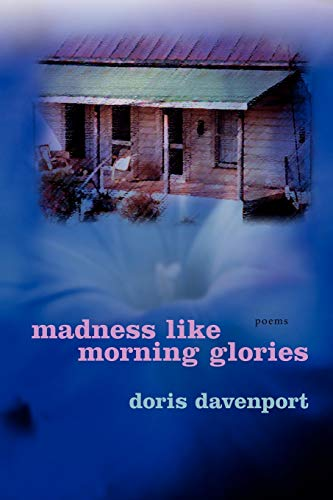 Madness like Morning Glories: Poems