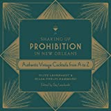 Shaking Up Prohibition in New Orleans