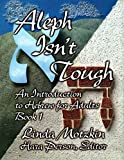 Aleph Isn't Tough: An Introduction to Hebrew for Adults (Book 1)