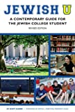 Jewish U: A Contemporary Guide for the Jewish College Student