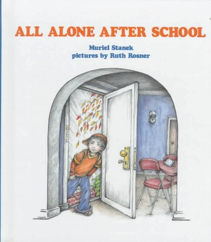 All Alone After School, Stanek, Muriel; Rosner, Ruth (illustrator)
