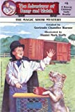 The Magic Show Mystery (Adventures of Benny and Watch, 4) by  Gertrude Chandler Warner (Creator), Daniel Mark Duffy (Illustrator) (Paperback - September 1998)