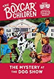 The Mystery at the Dog Show (Boxcar Children Mysteries, 35) by  Gertrude Chandler Warner, Charles Tang (Illustrator) (Paperback - July 1993)