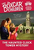 The Haunted Clock Tower Mystery (Boxcar Children Mysteries, 84) by  Gertrude Chandler Warner, Hodges Soileau (Illustrator) (Paperback - September 2001)
