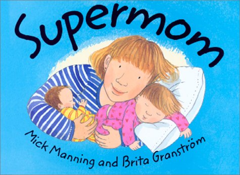 Supermom by Mick Manning and Brita Granstrom