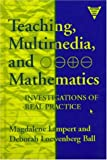 Teaching, Multimedia, and Mathematics Investigations of Real Practice