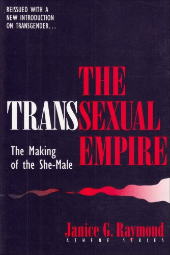 The Transsexual Empire: The Making of the She-Male