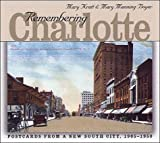 Remembering Charlotte:  Postcards from a New South City, 1905-1950