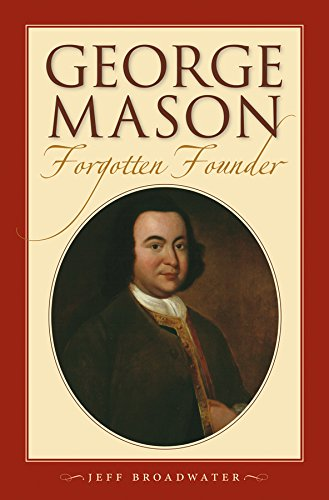 George Mason, Forgotten Founder, Broadwater, Jeff