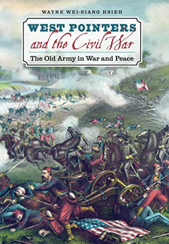 West Pointers and the Civil War: The Old Army in War and Peace (Civil War America), Hsieh, Wayne Wei-siang