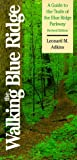 Walking the Blue Ridge: A Guide to the Trials of the Blue Ridge Parkway