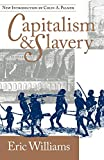 Capitalism and Slavery - by Dr Eric Williams