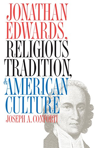 Jonathan Edwards, Religious Tradition, and American Culture, Conforti, Joseph A.
