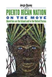 The Puerto Rican Nation on the Move: Identities on the Island and in the United States