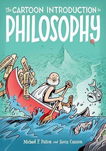 The Cartoon Introduction to Philosophy - Michael F. Patton, Kevin CannonKevin Cannon