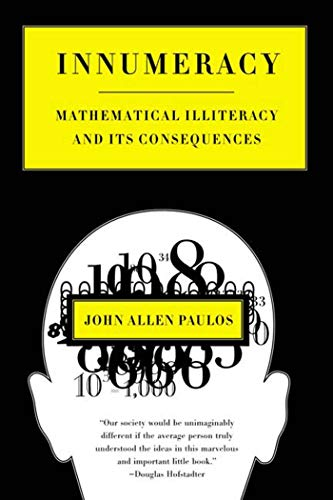Innumeracy : Mathematical Illiteracy and Its Consequences, by Paulos, J.A.