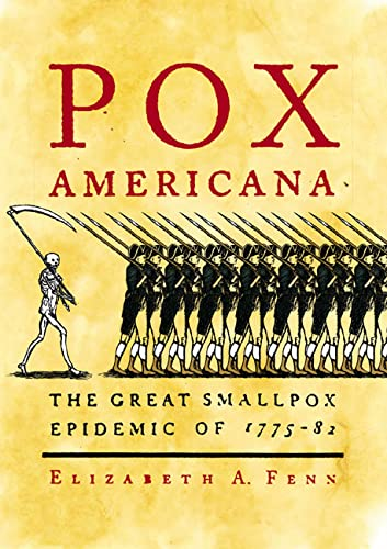 Click to buy the book -- Pox Americana : The Great Smallpox Epidemic of 1775 - 1782 by Elizabeth A. Fenn