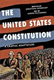 Book Cover: The United States Constitution: A Graphic Adaptation By Jonathan Hennessey And Aaron Mcconnell