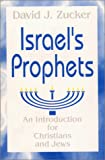 Israel's Prophets: An Introduction for Christians and Jews