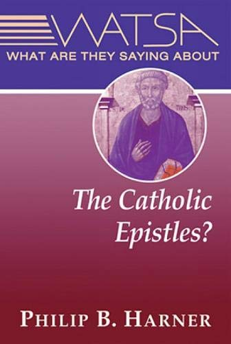 what are they saying about the catholic epistles by philip b harner