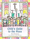 Child's Guide to the Mass by Sue Stanton, H. M. Alan