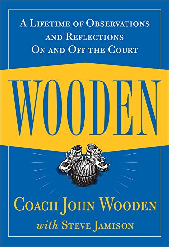 Wooden: A Lifetime of Observations and Reflections On and Off the Court - John WoodenSteve Jamison