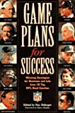 Buy Game Plans for Success: Winning Strategies for Business and Life from 10 Top NFL Head Coaches from Amazon