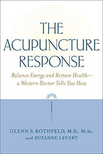 Books ebooks acupuncture and auriculotherapy libguides at acupuncture response balance energy and restore health a western doctor tells you how by glenn s rothfeld fandeluxe Gallery