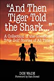 """And Then Tiger Told the Shark . . ."""