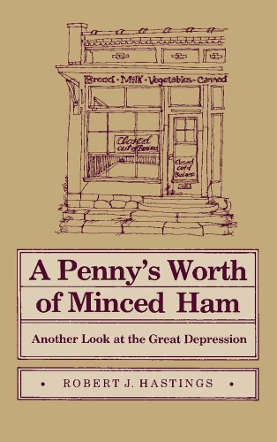 A Penny&#039;s Worth of Minced Ham: Another Look at the Great Depression