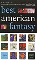 Best American Fantasy: The Rest of the Best