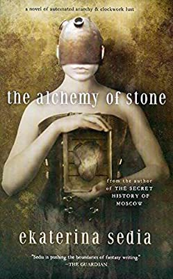 REVIEW: The Alchemy of Stone by Ekaterina Sedia