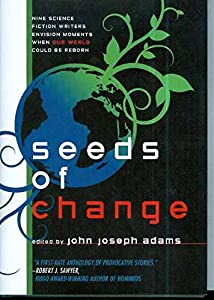 REVIEW: Seeds of Change edited by John Joseph Adams